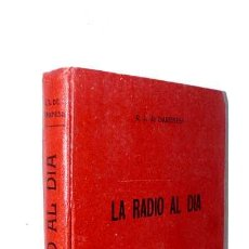 Radios antiguas: LA RADIO AL DIA DE R J DARKNESS BUEN ESTADO AÑOS 40 LIBRO RADIO ANTIGUA RADIOS ANTIGUAS. Lote 41748699