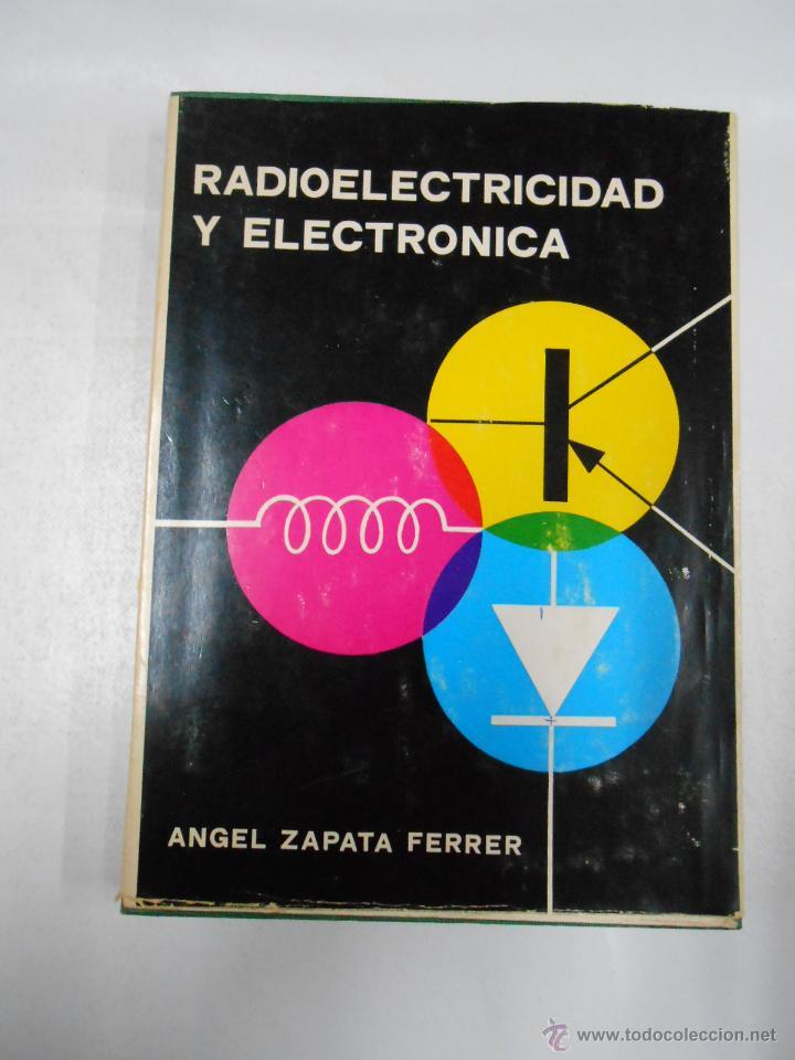 RADIOELECTRICIDAD Y ELECTRONICA. ANGEL ZAPATA FERRER. TDK175 (Radios, Gramófonos, Grabadoras y Otros - Catálogos, Publicidad y Libros de Radio)