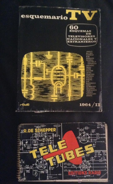 LOTE DOS LIBROS ESQUEMARIO TV 1964 Y TELE TUBES EDICION RADIO 1958 TELEVISION VALVULAS (Radios, Gramófonos, Grabadoras y Otros - Catálogos, Publicidad y Libros de Radio)