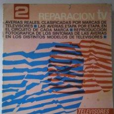 Radios antiguas: REPARACION TV 2 FELIPE MOR REDE 1974. Lote 43624819
