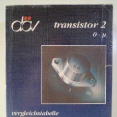 Radios antiguas: TRANSISTOR 2. 0 – U. ENCICLOPEDIA, LÉXICO DE DATOS, TABLAS COMPARATIVAS Y DE EQUIVALENCIA, ETC.. Lote 44241407