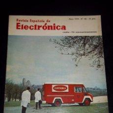 Radios antiguas: ANTIGUA REVISTA ESPAÑOLA DE ELECTRONICA RADIO--TV-COMUNICACIONES MAYO 1970 Nº 186. Lote 44737327