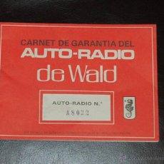 Radios antiguas: CARNET DE GARANTIA DEL AUTO-RADIO DE WALD. Lote 44813385