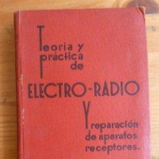 Radios antiguas: TEORIA Y PRACTICA DE ELECTRO RADIO.REPARACION APARATOS RADIO.ANTONIO DE LA LAMA. ED.CANTABRIA 1939 . Lote 44886381