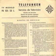 Radios antiguas: SERVICIO DE TELEVISIÓN TELEFUNKEN TV MODELO FE 125 / 23 L / AJUSTES DE SERVICIOS, PLANOS Y ESQUEMAS. Lote 45648667