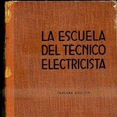 Radios antiguas: FUNDAMENTOS ELECTROTECNIA I CORRIENTE CONTINUA (ESCUELA TÉCNICO ELECTRICISTA LABOR, 1953). Lote 34440418
