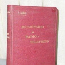 Radios antiguas: DICCIONARIO ILUSTRADO DE RADIO Y TELEVISIÓN.. Lote 47249030