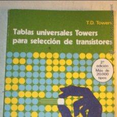 Radios antiguas: TABLAS UNIVERSALES TOWERS PARA SELECCION DE TRANSISTORES-MARCOMBO-280PAGS 2ª EDICION AMPLIADA 1981. Lote 47319519
