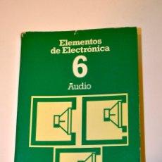 Radios antiguas: ELEMENTOS DE ELECTRÓNICA NUMº 6 AUDIO. Lote 47545184