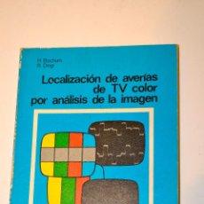 Radios antiguas: LOCALIZACIÓN DE AVERÍAS DE TV COLOR POR ANALISIS DE IMAGEN. Lote 47545205