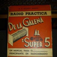 Radios antiguas: DE LA GALENA AL SUPER 5, A. C. ALLIEVI SOUTO, UN MANUAL PARA EL PRINCIPIANTE EN RADIOARMADO. Lote 47973304