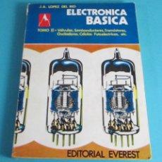 Radios antiguas: ELECTRÓNICA BÁSICA. TOMO II- VÁLVULAS, SEMICONDUCTORES, TRANSISTORES,... J.A. LÓPEZ DEL RIO. Lote 48320017