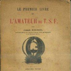Radios antiguas: ROUSSEL : LE PREMIER LIVRE DE L'AMATEUR DE TSF (PARIS, 1924) 300 PÁGINAS. Lote 49339048