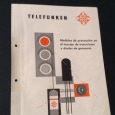 Radios antiguas: FOLLETO FASCICULO TELEFUNKEN MEDIDAS DE PRECAUCION EN EL MANEJO DE TRANSISTORES Y DIODOS DE GERMANIO. Lote 49774677