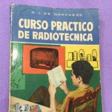 Radios antiguas: CURSO PRACTICO DE RADIOTECNIA - R. J. DE DARKNESS - BRUGUERA - 1ª EDICION AÑO 1961 - RADIO. Lote 50535252