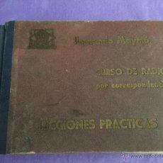 Radios antiguas - CURSO DE RADIO POR CORRESPONDENCIA - LECCIONES PRACTICAS - FERNANDO MAYMÓ - 50794587