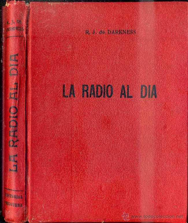DARKNESS : LA RADIO AL DÍA (BRUGUERA, S/F) (Radios, Gramófonos, Grabadoras y Otros - Catálogos, Publicidad y Libros de Radio)