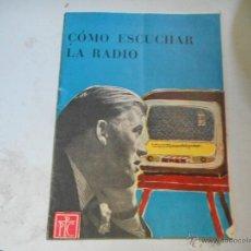 Radios antiguas: FOLLETO PPC COMO ESCUCHAR LA RADIO. Lote 51099547