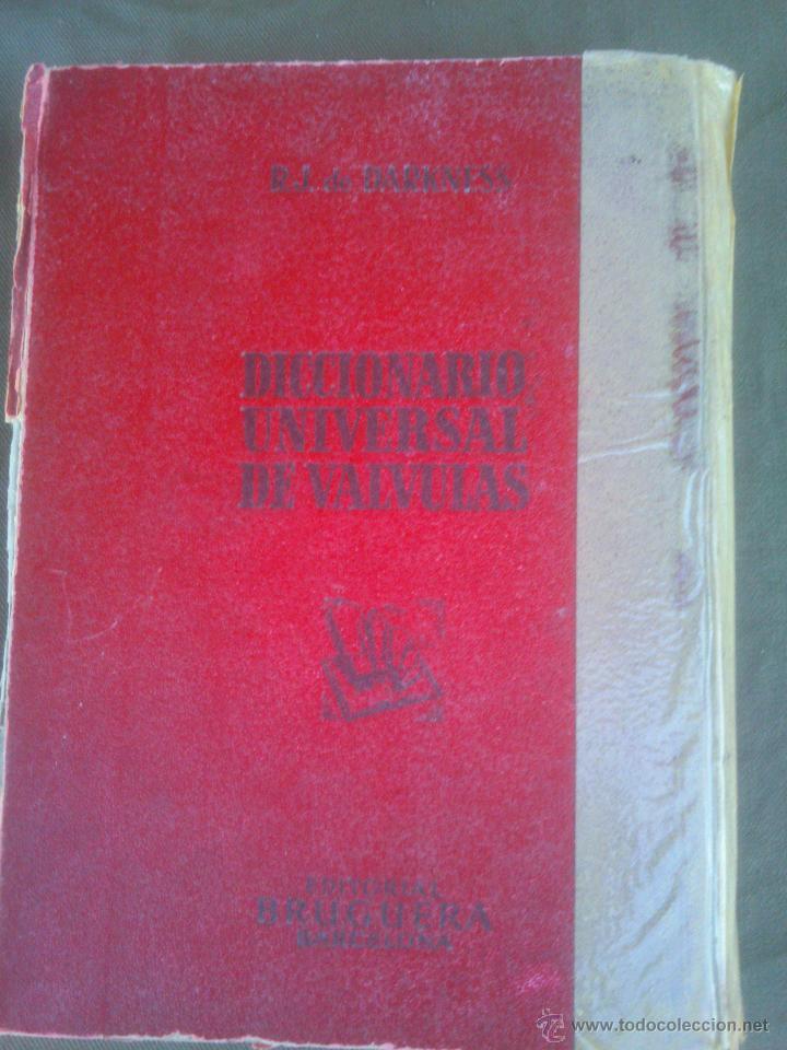 DICCIONARIO UNIVERSAL DE VALVULAS BRUGUERA (Radios, Gramófonos, Grabadoras y Otros - Catálogos, Publicidad y Libros de Radio)