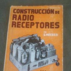 Radios antiguas: CONSTRUCCIÓN DE RADIO RECEPTORES. G. MECOZZI. Lote 51513986