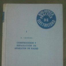 Radios antiguas: CONSTRUCCION Y REPARACION DE APARATOS DE RADIO. ALFONSO LAGOMA, 1945. Lote 51514077