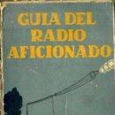 Radios antiguas: AGUSTIN RIU : GUÍA DEL RADIOAFICIONADO (SINTES, 1929). Lote 52092002