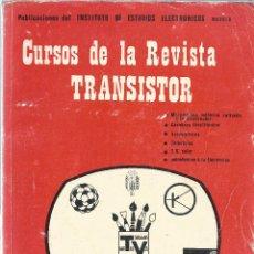 Radios antiguas: CURSO DE LA REVISTA TRANSISTOR - ING. JOSE VAZQUEZ DE ABARRATEGUI - AÑO 1970 - 260 PÁGINAS. Lote 52740240