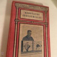 Radios antiguas: REOSTATOS INDUSTRALES - BIBLIOTECA DEL ELECTRICISTA PRACTICO, TOMO X - RICARDO CARO Y ANCHIA, CALPE. Lote 52871169