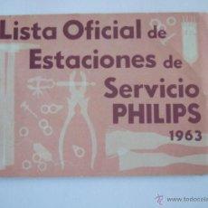 Radios antiguas - LISTA OFICIAL DE ESTACIONES DE SERVICIO PHILIPS - 1963 - 52912614
