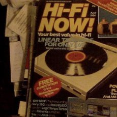Radios antiguas: REVISTA HI-FI NOW DE ABRIL DE 1984. Lote 53591999