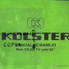Radios antiguas: MANUAL DE INSTRUCCIONES TV KOLSTER MOD.CK 200 TV COLOR 20. Lote 54167258