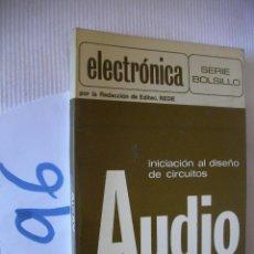 Radios antiguas: INICIACION AL DISEÑO DE CIRCUITOS - AUDIO. Lote 55065341