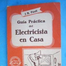 Radios antiguas: SELECTA ENCICLOPEDIA N.1 ,GUIA PRACTICA DEL ELECTRICISTA EN CASA - J.B.PAULI , EDITORIAL SINTES 1961. Lote 55572152