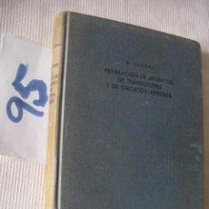 Radios antiguas: ANTIGUO LIBRO DE REPARACION DE APARATOS DE TRANSISTORES Y DE CIRCUITOS IMPRESOS. Lote 55922066