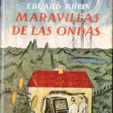 Radios antiguas: EDUARD RHEIN : MARAVILLAS DE LAS ONDAS (LABOR, 1947). Lote 56385102