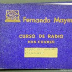 Radios antiguas: CURSO DE RADIO FERNANDO MAYMÓ POR CORREO ESCUELA RADIO 1958 ESQUEMAS FORMULARIO . Lote 56569778