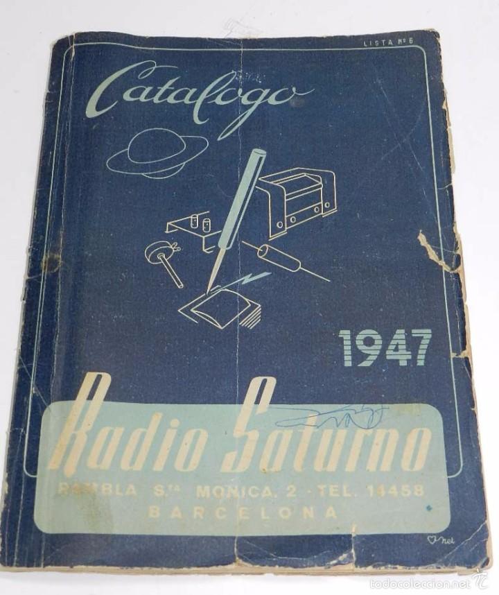 RADIO SATURNO. CATÁLOGO GENERAL PARA 1947. TIENE 103 PAG. MIDE 25 X 19 CM. TIENE 103 PAG. (Radios, Gramófonos, Grabadoras y Otros - Catálogos, Publicidad y Libros de Radio)