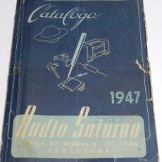 Radios antiguas: RADIO SATURNO. CATÁLOGO GENERAL PARA 1947. TIENE 103 PAG. MIDE 25 X 19 CM. TIENE 103 PAG.. Lote 57052895