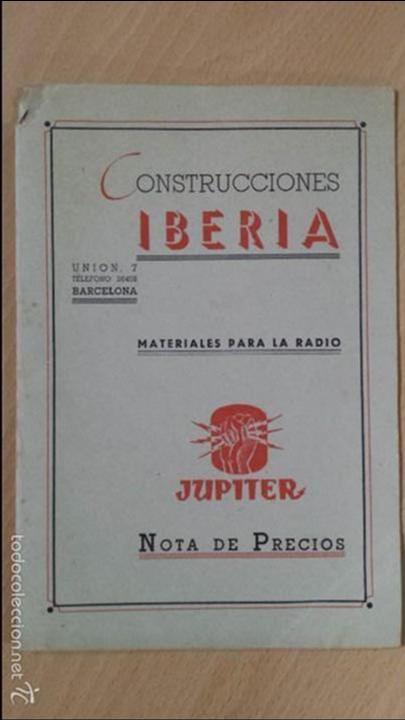 CONSTRUCCIONES IBERIA MATERIALES PARA LA RADIO JUPITER CONDENSADORES BARCELONA (Radios, Gramófonos, Grabadoras y Otros - Catálogos, Publicidad y Libros de Radio)