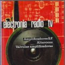 Radios antiguas: ELECTRONIA RADIO TV TELEVISION, TOMOS 1 AL 6 + INSTRUCCION PROGRAMADA 1 AL 6 -ED. AFHA AÑOS 70. Lote 57407486