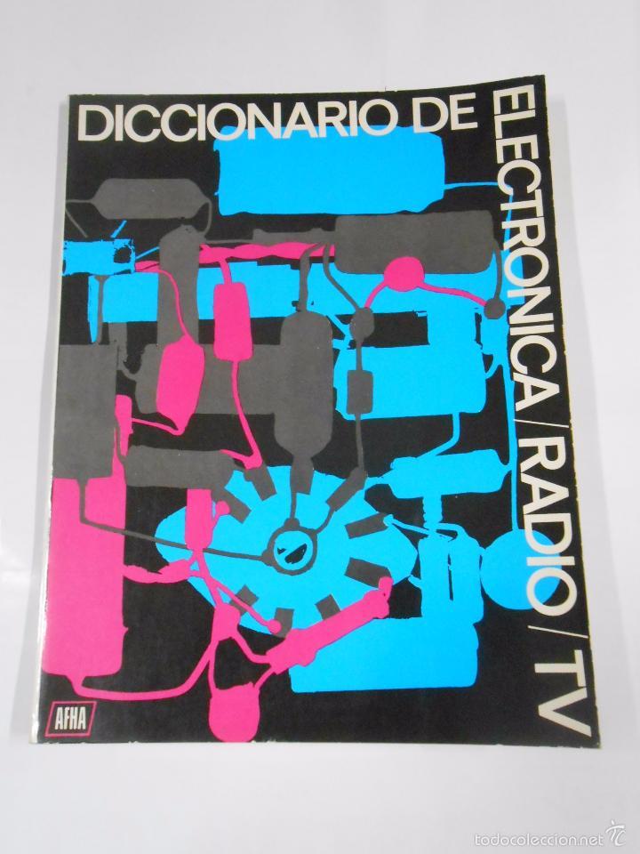 DICCIONARIO DE ELECTRONICA - RADIO -TV. AFHA. TDKR19 (Radios, Gramófonos, Grabadoras y Otros - Catálogos, Publicidad y Libros de Radio)