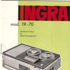 Radios antiguas: INSTRUCCIONES DEL MAGNETOFÓN INGRA, MOD. TR-70. Lote 58110263
