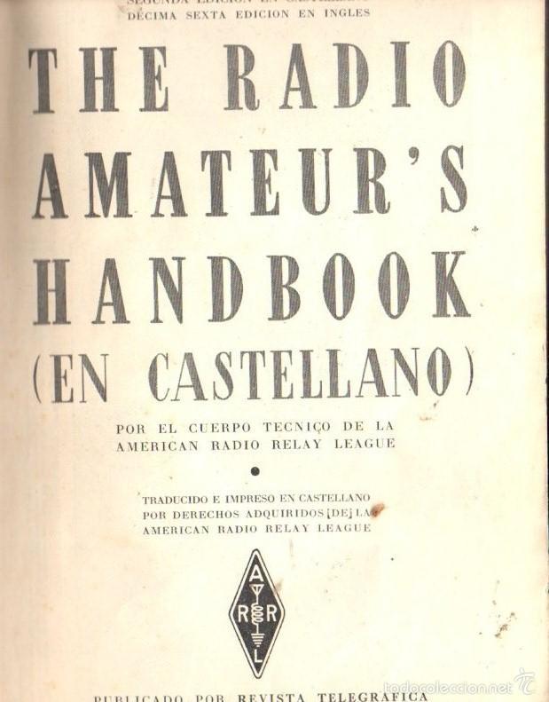THE RADIO AMATEURS HANDBOOK EN CASTELLANO (1939) (Radios, Gramófonos, Grabadoras y Otros - Catálogos, Publicidad y Libros de Radio)