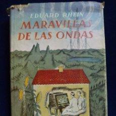 Radios antiguas: EDUAED RHEIN. MARAVILLAS DE LAS ONDAS. 1947. Lote 59070185