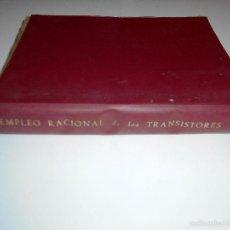Radios antiguas: EMPLEO RACIONAL DE LOS TRANSISTORES. TODA LA PRÁCTICA DE LOS SEMICONDUCTORES . AÑO 1965 (VER ÍNDICE). Lote 61137027