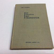 Radios antiguas - LA TÉCNICA DEL TRANSISTOR / CURT MOERDER -ed. labor 1963 - 62609510