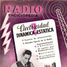 Radios antiguas: RADIOENCICLOPEDIA Nº 2 . ELECTRICIDAD DINÁMICA Y ESTÁTICA (BRUGUERA, 1944). Lote 63555176