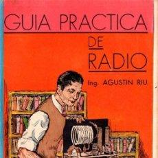 Radios antiguas: AGUSTÍN RIU : GUÍA PRÁCTICA DE RADIO (SGEL, 1944). Lote 63555552