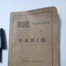 Radios antiguas: FORMULARIO DE RADIO, DE MANUEL RABASCO, ED.KOEL, 1A.EDICION, 1947. Lote 64807947