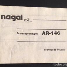 Radio antiche: MANUAL DEL USUARIO DE TRANSCEPTOR MOVIL NAGAI AR-146 EMISORA DE RADIO. Lote 65929674